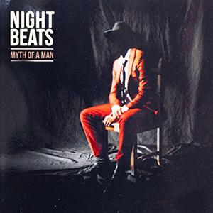 "NIGHT BEATS - ""Myth Of A Man"""