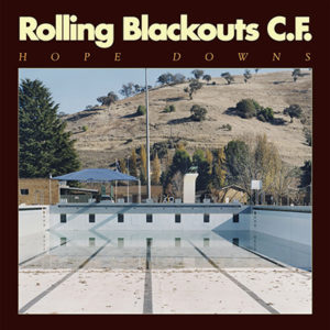 ROLLING BLACKOUTS COASTAL FEVER - Hope Downs (2018)