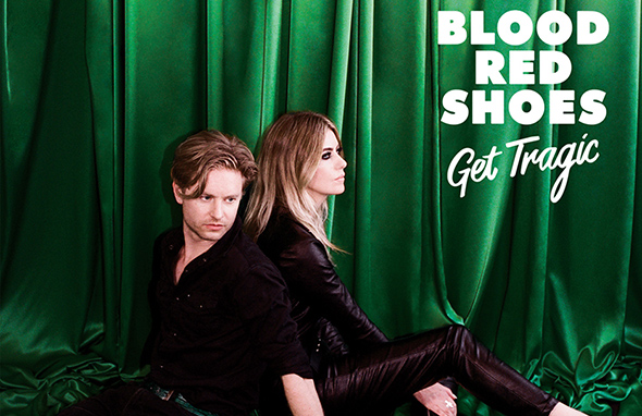 BLOOD RED SHOES – Get Tragic (2019)