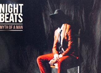 NIGHT BEATS - Myth of a Man (2019)