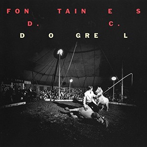 "FONTAINES D.C. - ""Dogrel"""
