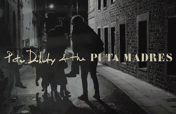 Peter Doherty & The Puta Madres : album le 26 avril !