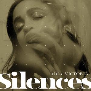 ADIA VICTORIA - Silences (2019)