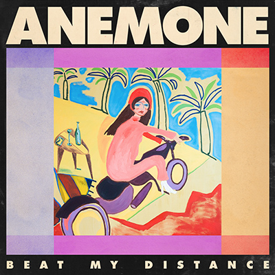 ANEMONE - Beat My Distance (2019)