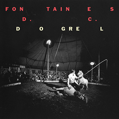FONTAINES D.C. - Dogrel (2019)