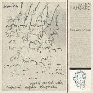 GLEN HANSARD - This Wild Willing (2019)