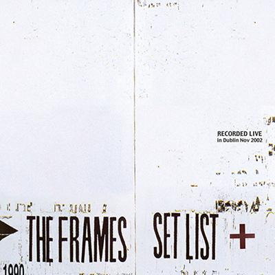 THE FRAMES - Set List (2003)