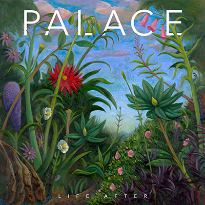 PALACE - Life After (2019)