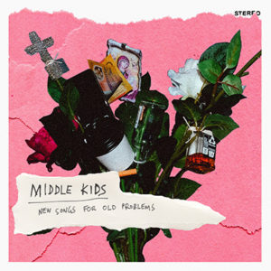 MIDDLE KIDS - New Songs For Old Problems (2019)