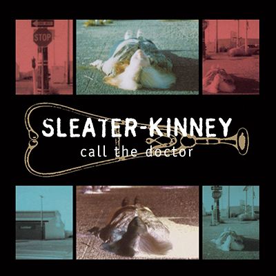 SLEATER-KINNEY - Call The Doctor (1996)