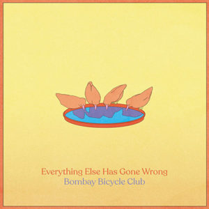"BOMBAY BICYCLE CLUB - ""Everything Else Has Gone Wrong"""