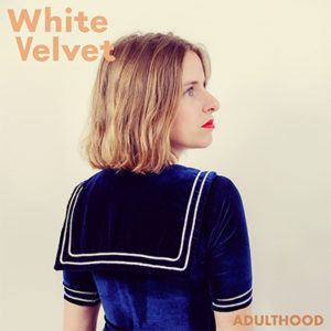 """White Velvet - """"Adulthood"""""""