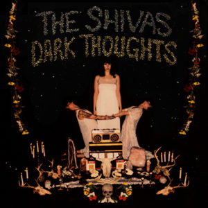 "THE SHIVAS - ""Dark Thoughts"""