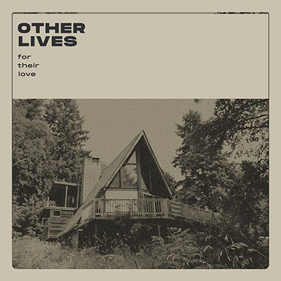 "OTHER LIVES - ""For Their Love"""
