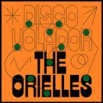 THE ORIELLES - Disco Volador (Royaume-Uni - Heavenly Recordings - 28 février 2020)