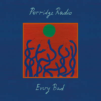 PORRIDGE RADIO - Every Bad (2020)