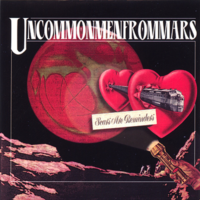 UNCOMMONMENFROMMARS - Scars Are Reminders (2006)