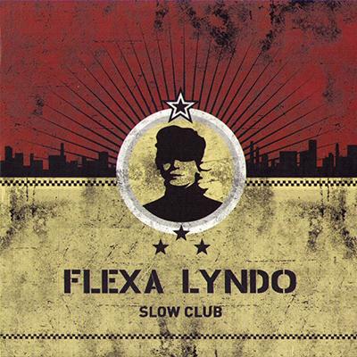FLEXA LYNDO - Slow Club (2007)