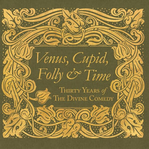 THE DIVINE COMEDY - VENUS, CUPID, FOLLY AND TIME