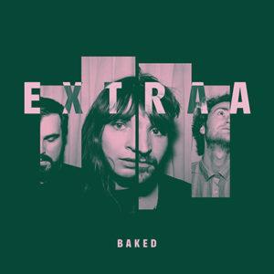 EXTRAA - Baked (2020)