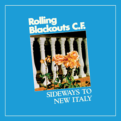 ROLLING BLACKOUTS COASTAL FEVER - Sideways to New Italy (2020)