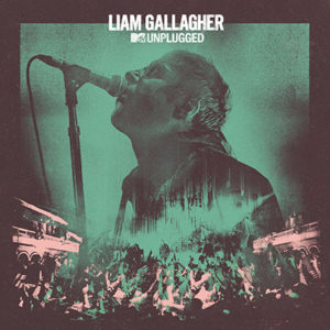 LIAM GALLAGHER - MTV Unplugged (Live At Hull City Hall) (2020)