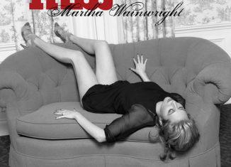 MARTHA WAINWRIGHT - I Know You're Married But I've Got Feelings Too (2008)