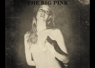 THE BIG PINK - A Brief History Of Love (2009)