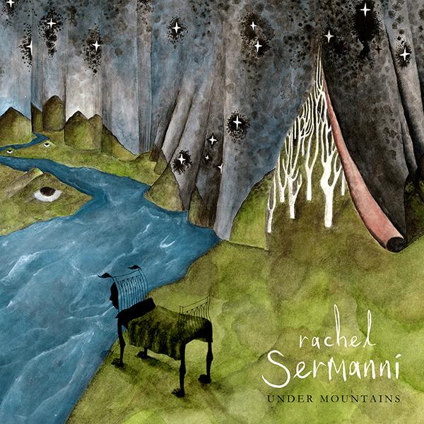 RACHEL SERMANNI - Under Mountains (2012)