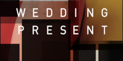 THE WEDDING PRESENT - Valentina (2012)