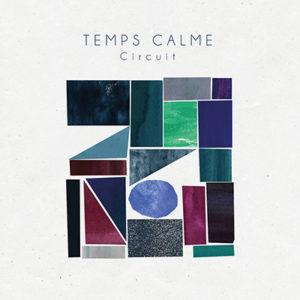 TEMPS CALME - Circuit (2020)