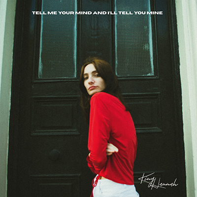 KING HANNAH - Tell Me Your Mind And I'll Tell You Mine EP
