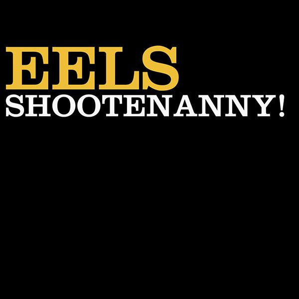 EELS - Shootenanny! (2003)