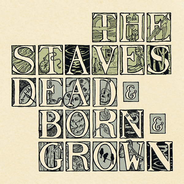 THE STAVES - Dead & Born & Grown (2012)