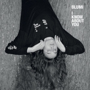 "BLUMI - ""I Know About You"" - Sortie le 30 avril 2021"