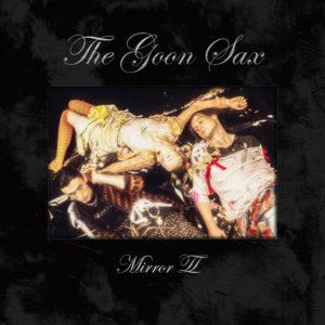 """THE GOON SAX - """"Mirror II"""" - Sortie le 9 juillet 2021 (Matador / Beggars)"""