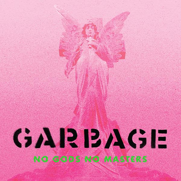 GARBAGE - No Gods No Masters (2021)