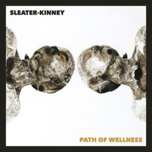 SLEATER-KINNEY - Path of Wellness (2021)