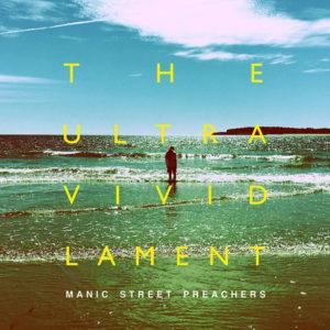 MANIC STREET PREACHERS - The Ultra Vivid Lament (2021)