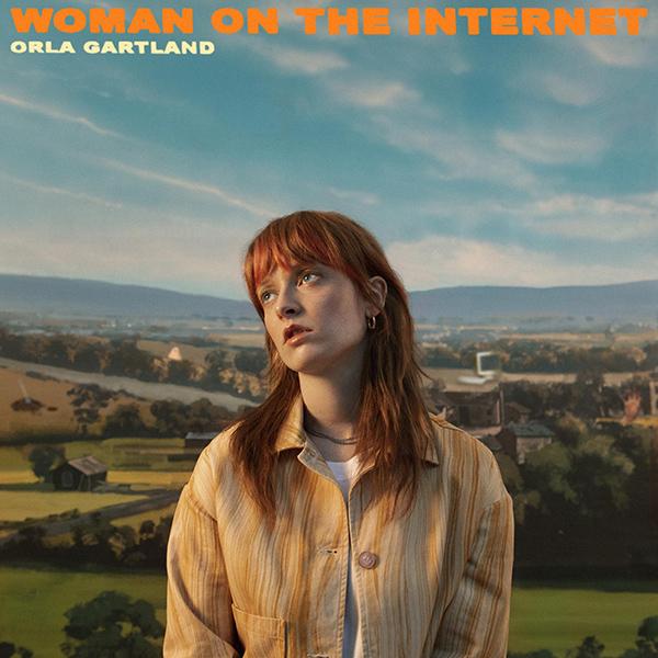 ORLA GARTLAND - Woman on the Internet (2021)