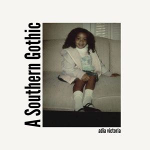 ADIA VICTORIA – A Southern Gothic (Etats-Unis - Atlantic Records - 17 septembre 2021)
