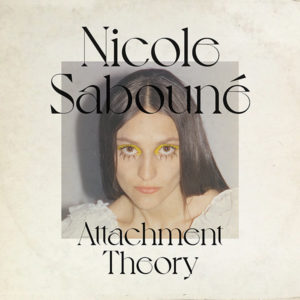 NICOLE SABOUNE - Attachment Theory (Suède - Smugler Music - 10 septembre 2021)